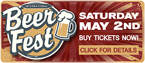 International Beer Fest: May 2nd