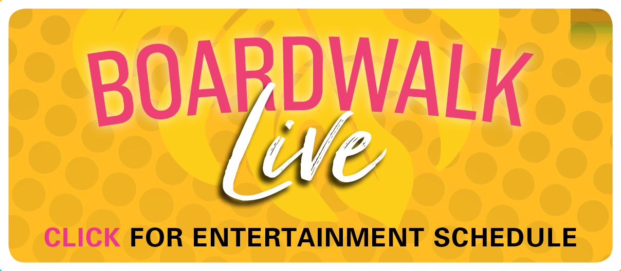 Boardwalk Live Entertainment Schedule