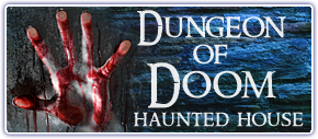 Dungeon of Doom Haunted House. Click for details.