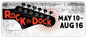 Rock the Dock. May 4th through August 24th.